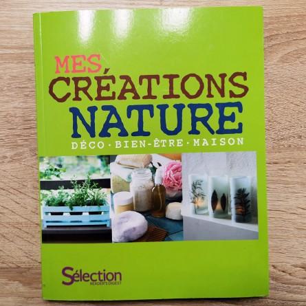Mes créations nature - Déco, Bien-être, Maison (Sélection Reader's Digest)