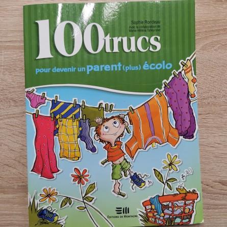 100 trucs pour devenir un parent (plus) écolo - Sophie Rondeau